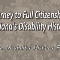 Journey to Full Citizenship: Indiana's Disability History
